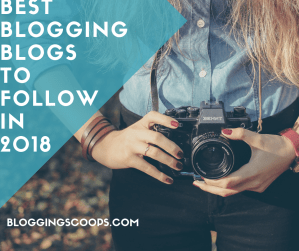 Best Blogging Blogs to Follow in 2018