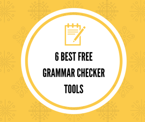 6 Best Free Grammar Checker Tools {Updated 2018}