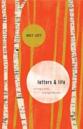 Letters and Life by Bret Lott