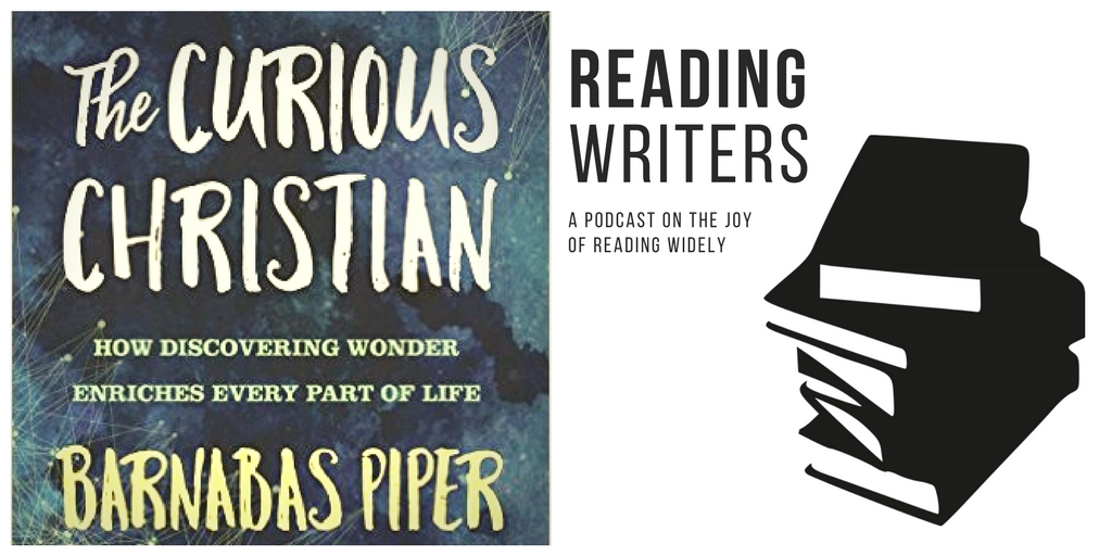 Barnabas Piper on Reading Writers