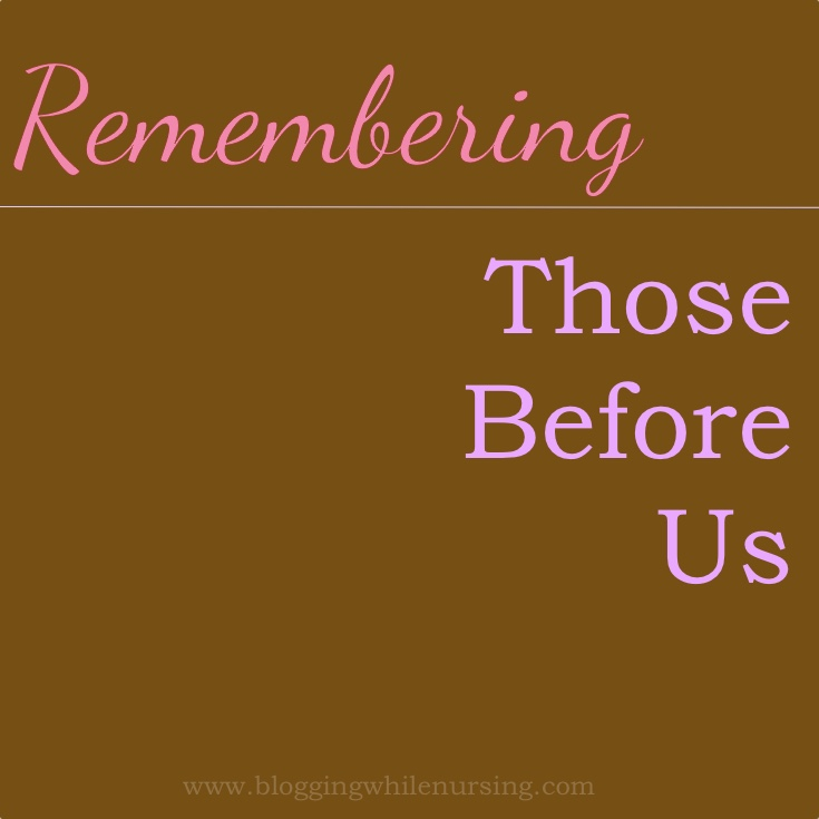 Remembering Those Before Us
