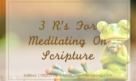 3 R's For Meditating On Scripture