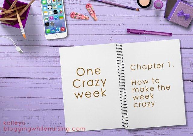 my crazy week