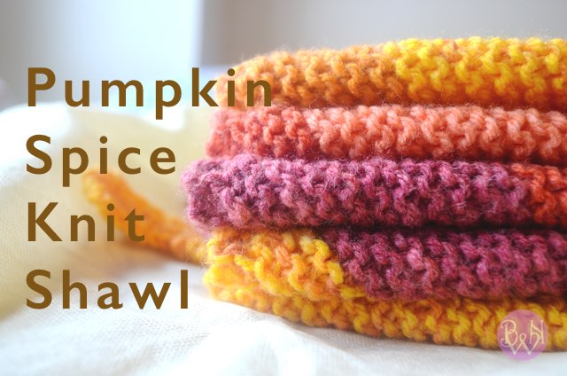 Fall Is Here! Pumpkin Spice Knit Shawl