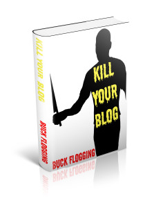 Kill Your Blog – Yes, You Read That Right!