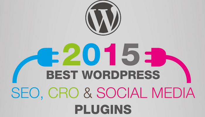 The Best WordPress Plugins for SEO, Social And CRO in 2015