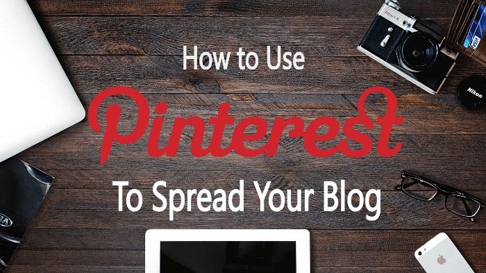 How to Use Pinterest to Spread Your Blog Like Wildfire