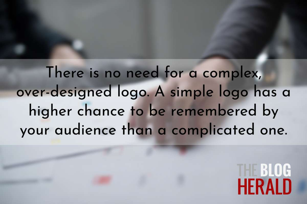 There is no need for complex, and over design logo
