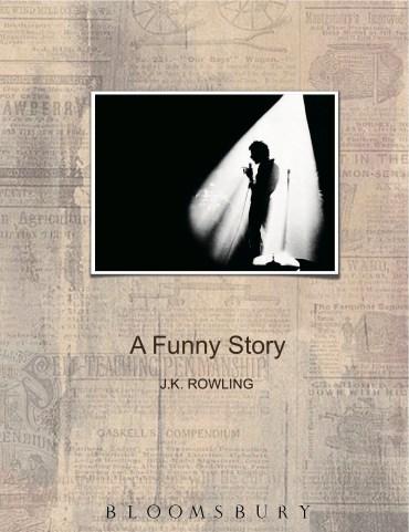 [Inocentada] Confirmado: J.K. Rowling Publicará «A Funny Story» en Julio de 2012!