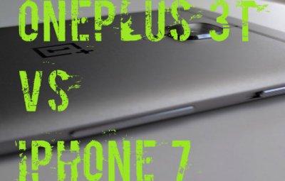 OnePòlus 3t vs iPhone 7 Plus