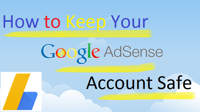 Google AdSense Policies for AdSense Account Safety