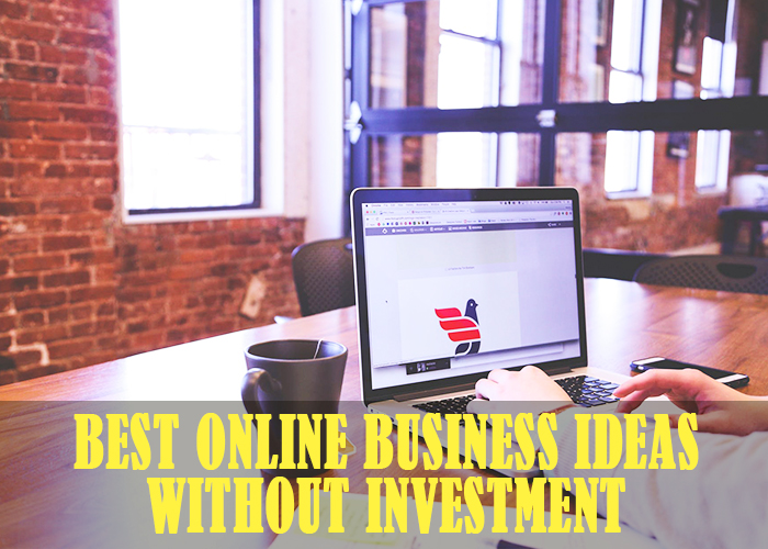 Best Online Business Ideas to Earn Money without Investment