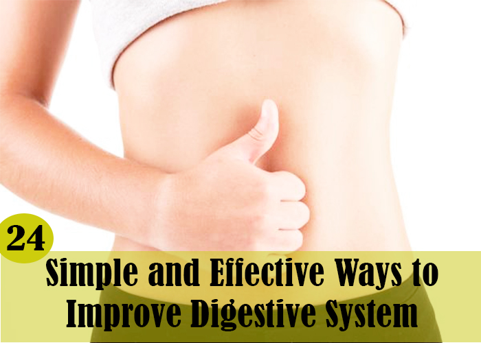 24 Simple and Effective Ways to Improve Digestive System