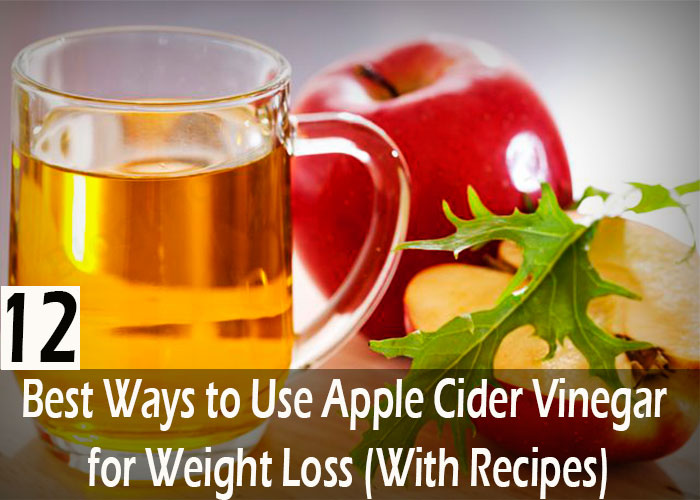 12 Best Ways to Use Apple Cider Vinegar for Weight Loss (With Recipes)