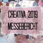 Creativa 2019 – Messebericht