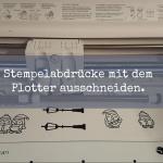 Stempelabdrücke mit dem Plotter ausschneiden (mit Video)