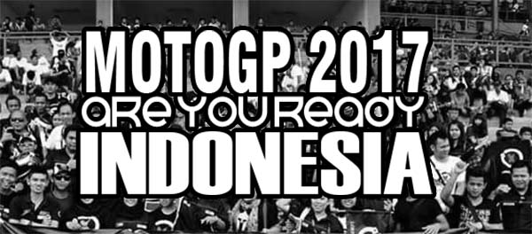 MotoGP Indonesia 2017, are you ready Indonesia