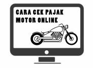 Cek Pajak Motor Online melalui Website