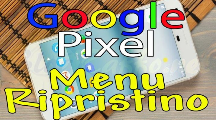 google-pixel-recovery-menu-ripristino-hard-reset