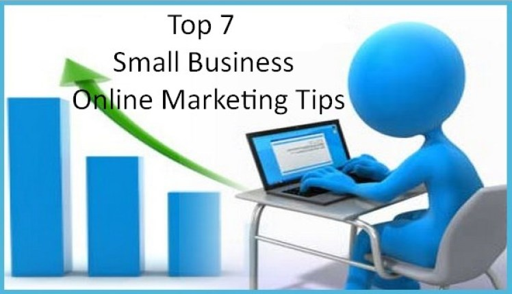Top 7 Small Business Online Marketing Tips