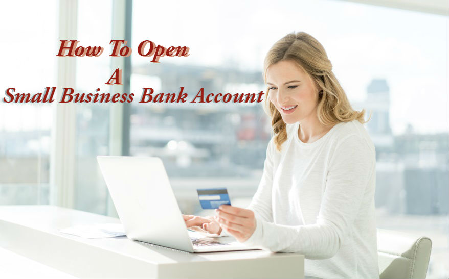 Open a Small Business Bank Account - 4 Steps