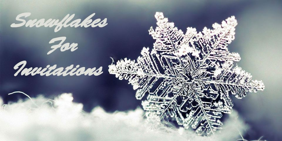 Snowflakes For Invitations