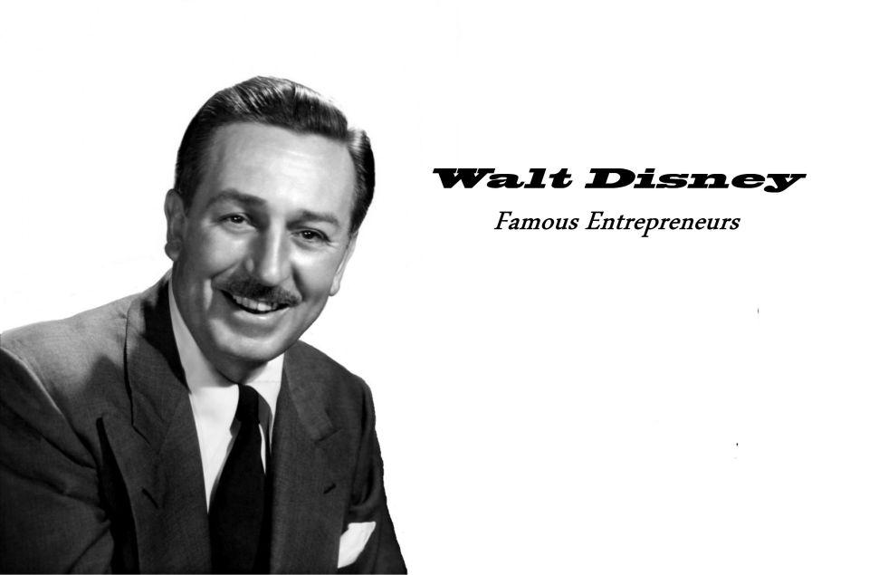 Walt Disney Famous Entrepreneurs