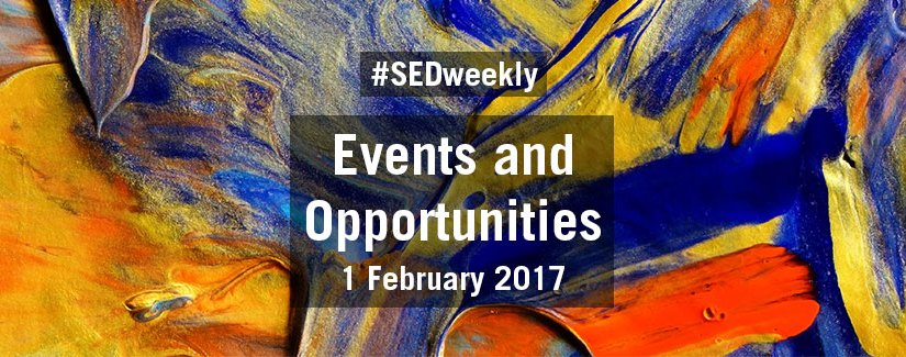 #SEDweekly – Events and Opportunities Digest – Wednesday 1 February 2017