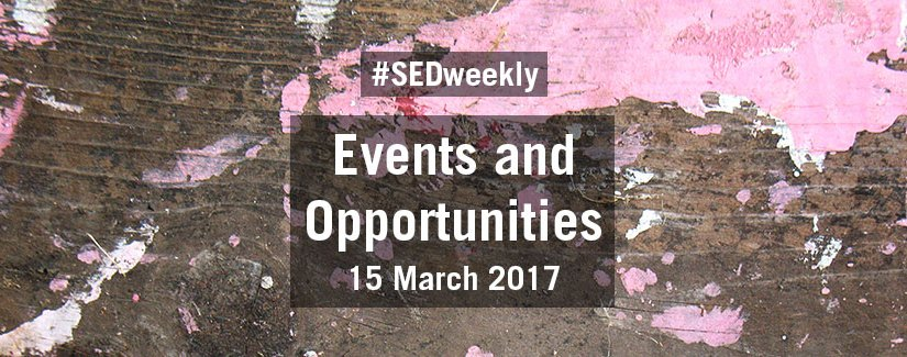 #SEDweekly – Events and Opportunities Digest – Wednesday 15 March 2017