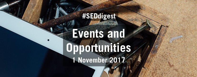 #SEDdigest – Events and Opportunities Digest – Wednesday 1 November 2017