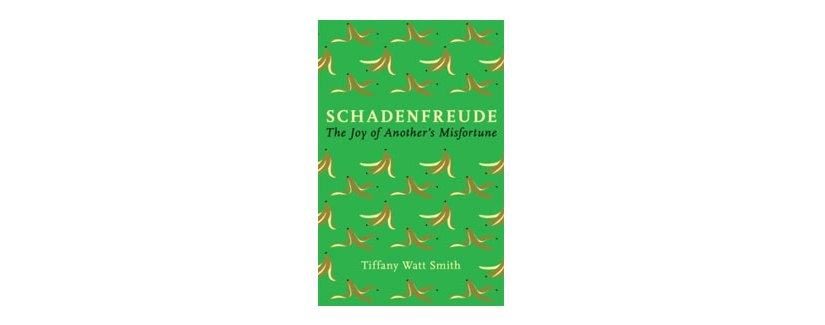 Win a Pre-Release Exclusive Copy of 'Schadenfreude' by our very own Tiffany Watt Smith