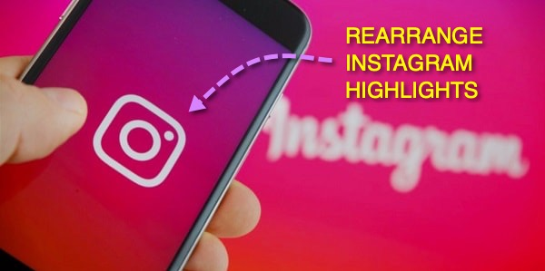Rearrange-instagram-highlights-reorder-instagram-highlights