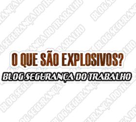 O que são Explosivos?