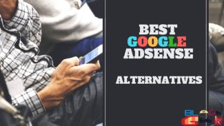 Best Google Adsense Alternatives For You In 2018