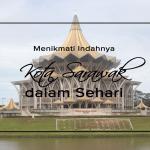 Menikmati Indahnya Kota Sarawak dalam Sehari