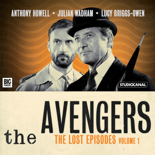 BIG FINISH - THE AVENGERS - THE LOST EPISODES VOLUME 01