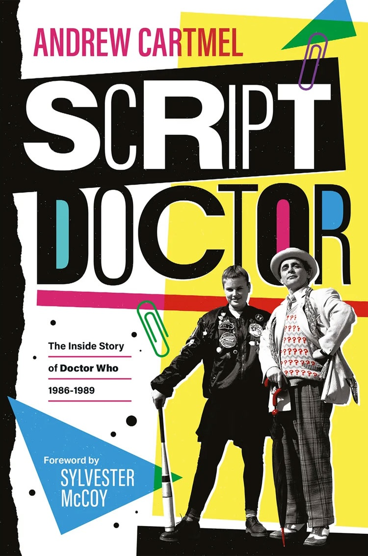 Script Doctor by Andrew Cartmel, with a new cover by Stuart Manning (c) Ten Acre Films Doctor Who Seventh Doctor Ace