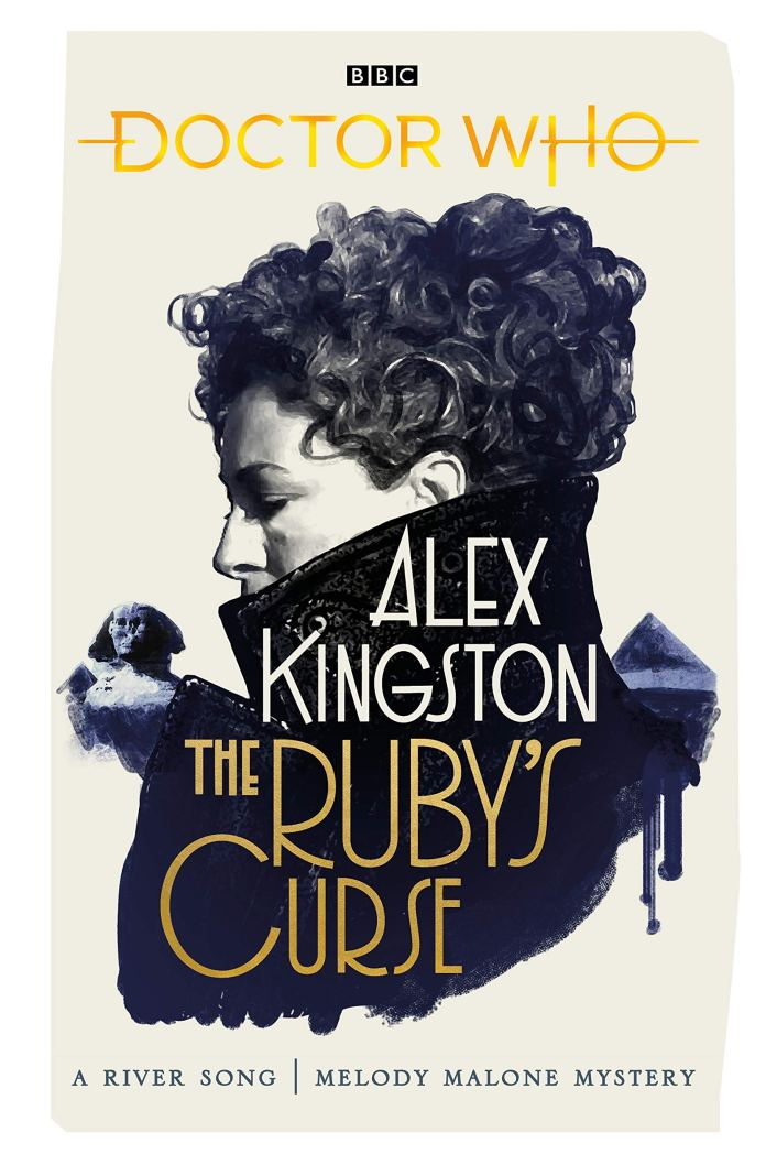 Doctor Who: The Ruby's Curse. A new River Song novel by Alex Kingston (c) BBC Books Melody Malone Eye of Horus River Song