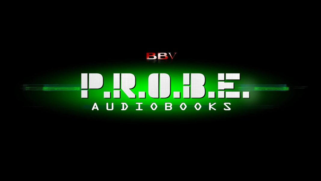 P.R.O.B.E. returns for more audio action (c) BBV Productions