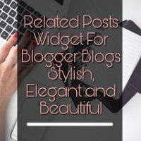 Add stylish related posts widget In Your blogspot Blog