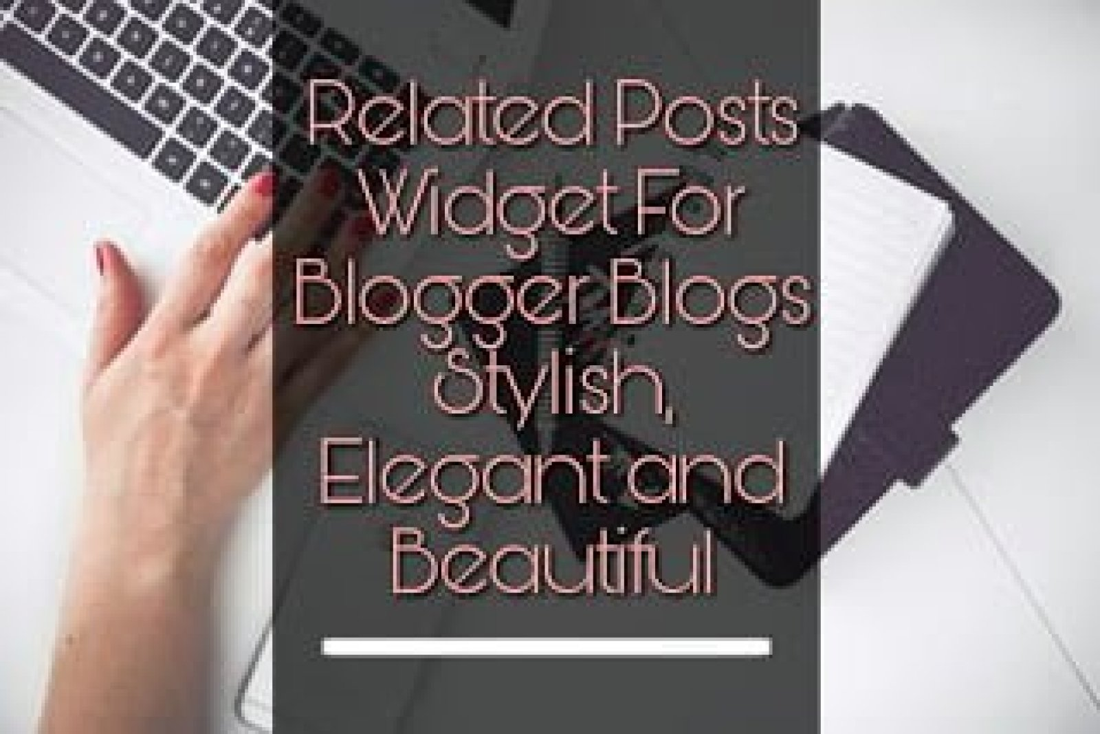 Related posts widget for blogger
