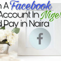 How To Set Up And Pay For Facebook Ads In Nigeria With Naira