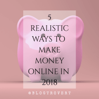 5 Realistic Ways To Make Money Online In 2019