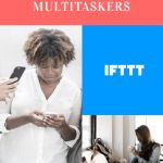 Best Ifttt Recipes For Bloggers And MultiTaskers