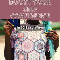 How To Boost Your Self-Confidence In 10 Easy Ways