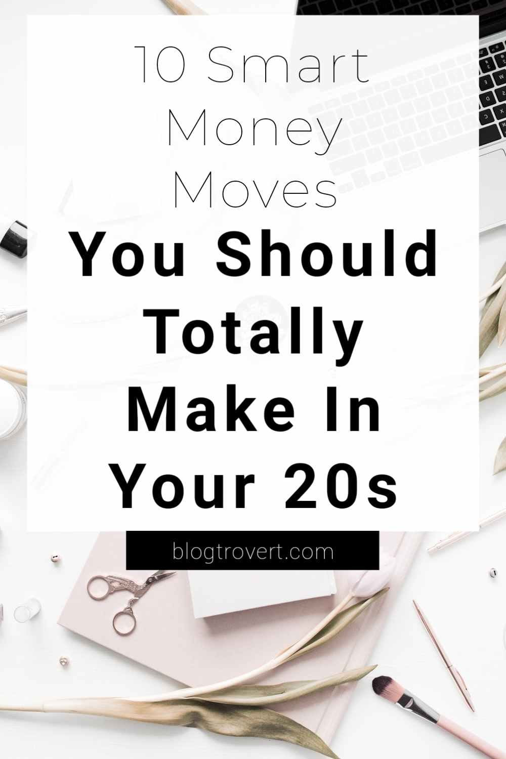 10 Smart Money Moves You should Start Making In Your 20s 1