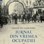 Vasile Th. Cancicov – Jurnal din vremea ocupației (vol. II)