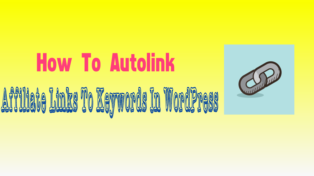 Autolink Affiliate Links To Keywords
