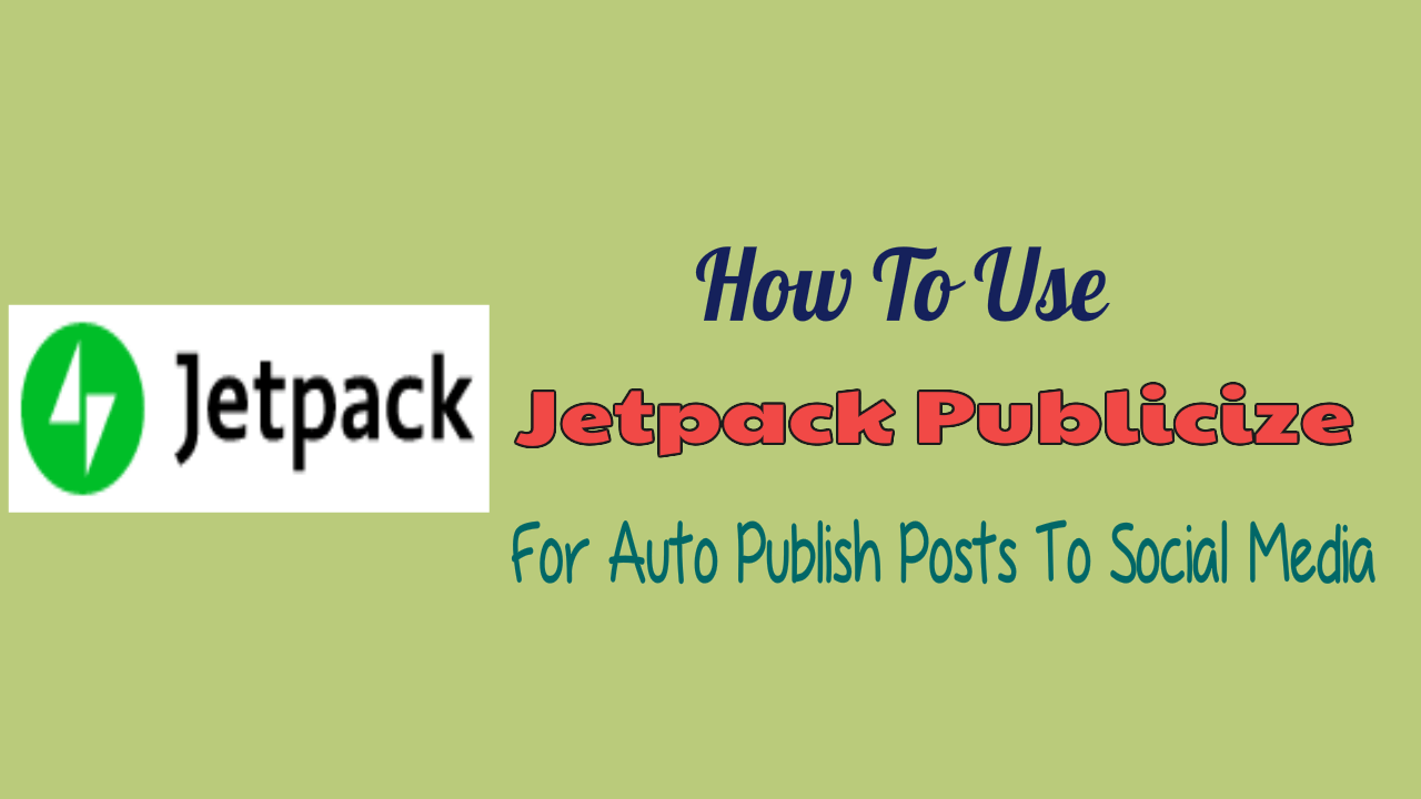 Jetpack Publicize For Auto Publish Posts