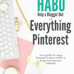 Help a Blogger Out with Everything Pinterest Book - Your guide to using Pinterest to drive traffic to your blog